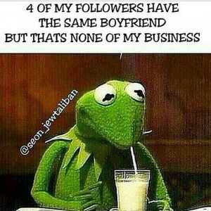 Kermit says - but that's none of my business