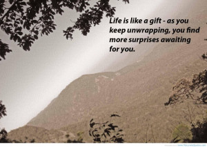Motivational Future Quotes About Life: Life Is Like A Gift Quote And ...