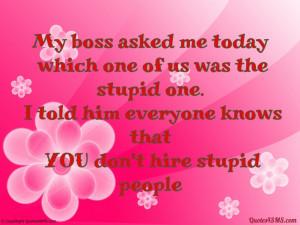 Thank You Quotes For Boss My boss asked me today
