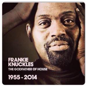 Frankie Knuckles: R.I.P.