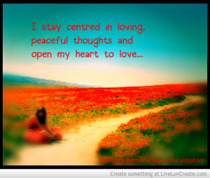 Stay Centered In Loving Peaceful Thoughts