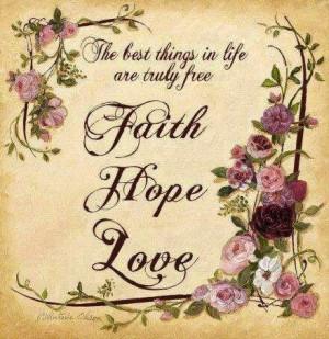 Beautiful Quote: faith, hope, & love