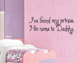 My Prince is Daddy Girl's Room Princess Nursery Wall Decal Quote