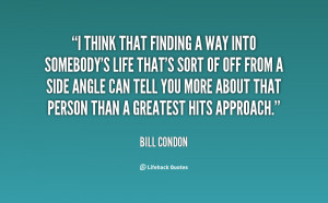 quote-Bill-Condon-i-think-that-finding-a-way-into-123557.png
