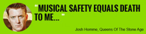 Josh Homme: Musical Safety Equals Death To Me