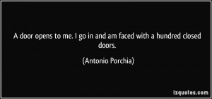 door opens to me. I go in and am faced with a hundred closed doors ...