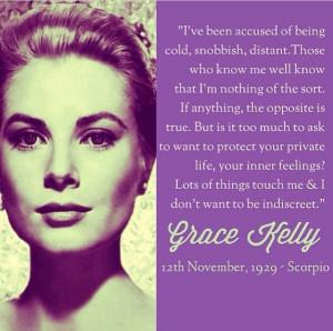 Grace Kelly quote. So scorpio
