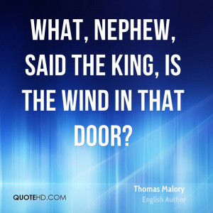 What, nephew, said the king, is the wind in that door?