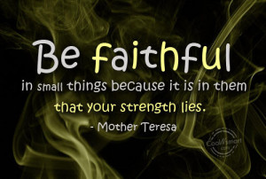 Quotes About Faith And Strength Faith quote: be faithful in