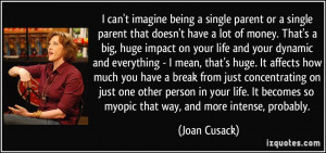 quote-i-can-t-imagine-being-a-single-parent-or-a-single-parent-that ...