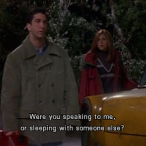 Rachel And Ross Friends Show Funny Quotes