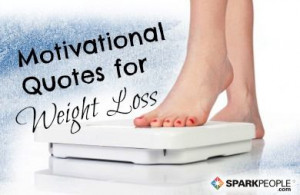 Tons of quotes to help you stay motivated when the scale isn't moving!