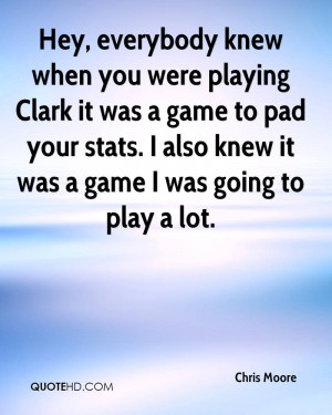 Chris Moore Quotes