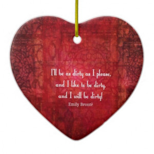 Emily Bronte Dirty Girl quote Christmas Ornaments