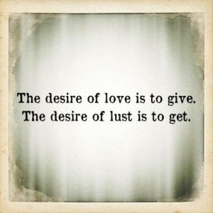 Love vs Lust Quotes | Love vs. lust