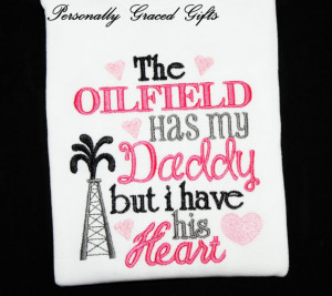 the oilfield has my daddy but i have his heart the oilfield has my ...