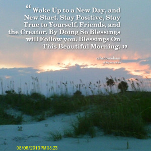 Quotes Picture: wake up to a new day, and new start stay positive ...