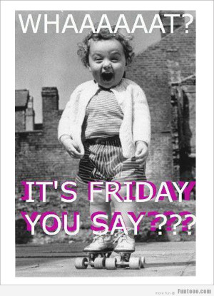 Filed Under: Its Friday , Kids , LOL