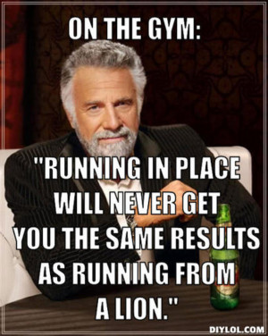 _the-most-interesting-man-in-the-world-meme-generator-on-the-gym ...