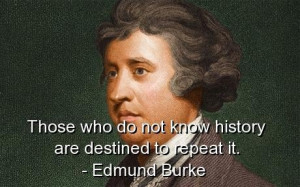 Edmund burke, quotes, sayings, know, history, wisdom