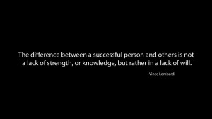 Quote-on-Success-Strenght-Will-and-Knowledge-by-Vince-Lombardi ...