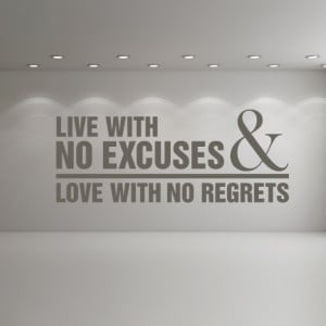 Quotes About Living Life With no Regrets Live Life With no Regrets