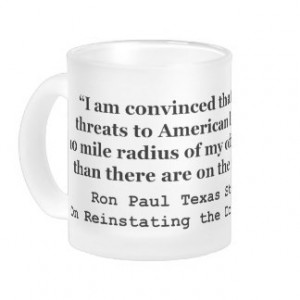 More Threats on Capitol Hill Quote by Ron Paul 10 Oz Frosted Glass ...