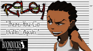 Riley Boondocks Quotes Riley freeman