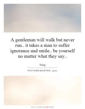 ... and smile.. be yourself no matter what they say.. Picture Quote #1
