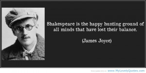 quote-shakespeare-is-the-happy-hunting-ground-of-all-minds-that-have ...