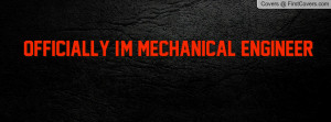 OFFICIALLY I'M MECHANICAL ENGINEER Profile Facebook Covers