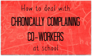 How to deal with co-workers who constantly complain
