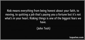 from being honest about your faith, to moving, to quitting a job ...