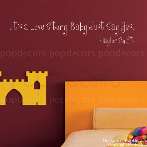 It's a love story,baby just say yes-quote decals