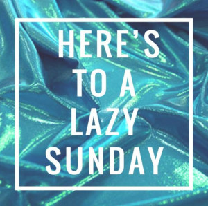Lazy Sunday Quotes Lazy Sunday Quotes