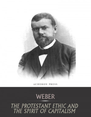 ethic and the spirit of capitalism by max weber max weber the ...