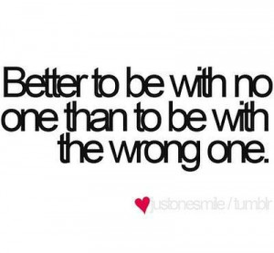 Being alone is better quote