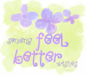 http://toucheddesigns.net/GetWell/FeelBetterWishes1.jpg