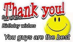 thank you for the birthday wishes quotes | for all the Birthday wishes ...