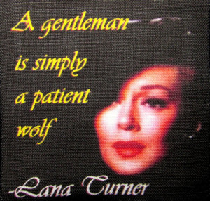 LANA TURNER QUOTE - Gentlemen - Printed Patch - Sew On - Vest, Bag ...