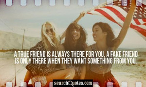 True Friend Always There For You Fake Only