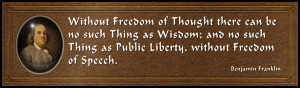 ... > Without Freedom of thought there can be no such thing as wisdom