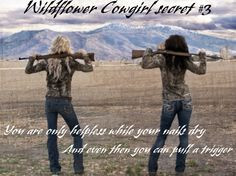 ... cowgirls, country quote, western sayings. WildflowerCowgirl... More