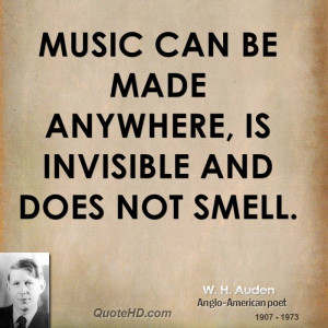 Music can be made anywhere, is invisible and does not smell.