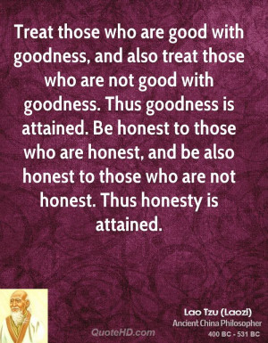 lao-tzu-lao-tzu-treat-those-who-are-good-with-goodness-and-also-treat ...