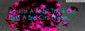 just a small town girl with a big city dream... , Pictures