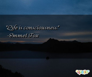 37 quotes about consciousness follow in order of popularity. Be sure ...
