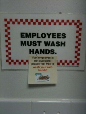 bizarre signs, employees must wash hands