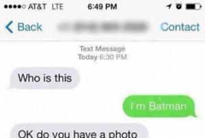 Batman...Hahaha!