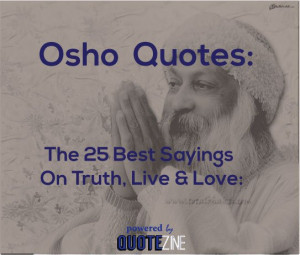 Osho Quotes: The 25 Best Sayings On Truth, Life & Love
